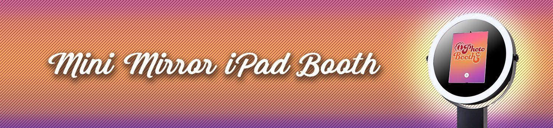 Mini Mirror iPad Photo Booth
